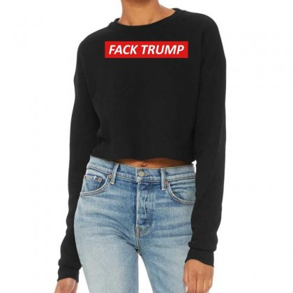 Fack Trump Cropped Sweater Designed By Butterfly99