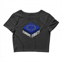 europe first Crop Top | Artistshot