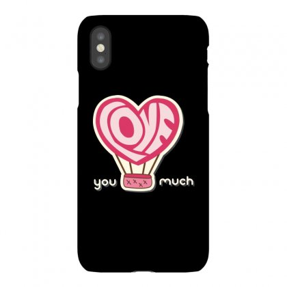 Love You Much Iphonex Case Designed By Estore