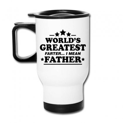 Worlds Greatest Farther... I Mean Father. Travel Mug Designed By Tshiart