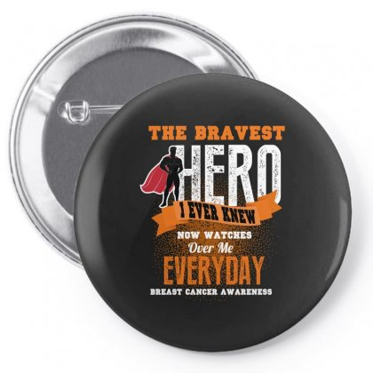 The Bravest Hero I Ever Knew Now Watches Over Me Everyday Pin-back Button Designed By Wizarts