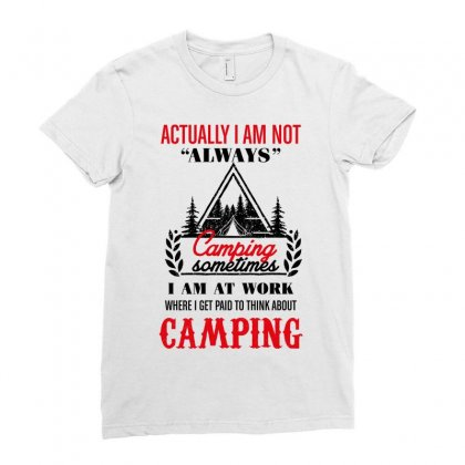 Actually I Am Not Always Camping Ladies Fitted T-shirt Designed By Wizarts