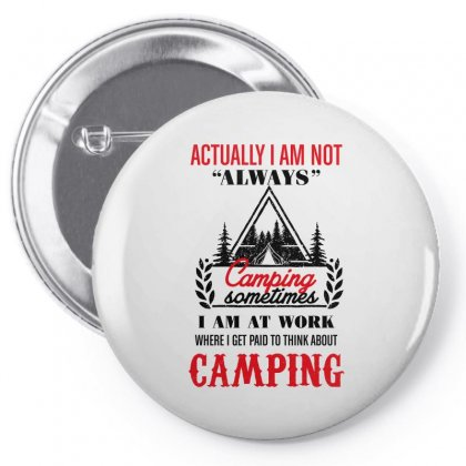 Actually I Am Not Always Camping Pin-back Button Designed By Wizarts