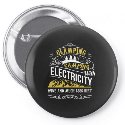 Glamping It's Like Camping With Electricity Wine And Much Less Dirt Pin-back Button Designed By Wizarts