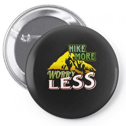 Hike More Worry Less Pin-back Button Designed By Wizarts
