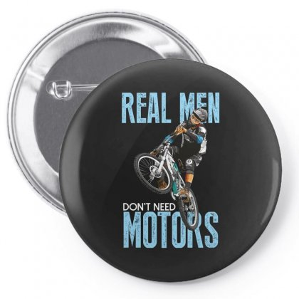 Real Men Don't Need Motors Pin-back Button Designed By Wizarts