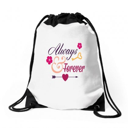 Always And Forever Drawstring Bags Designed By Perfect Designers
