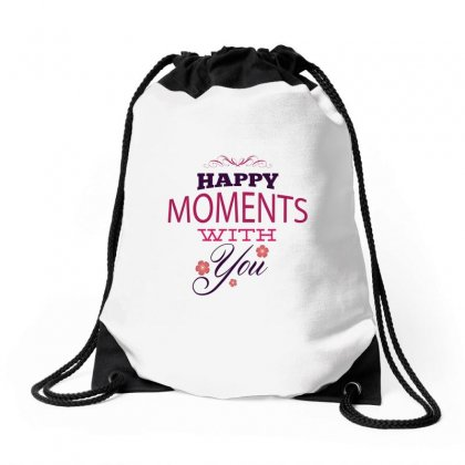 Happy Moments With You Drawstring Bags Designed By Perfect Designers