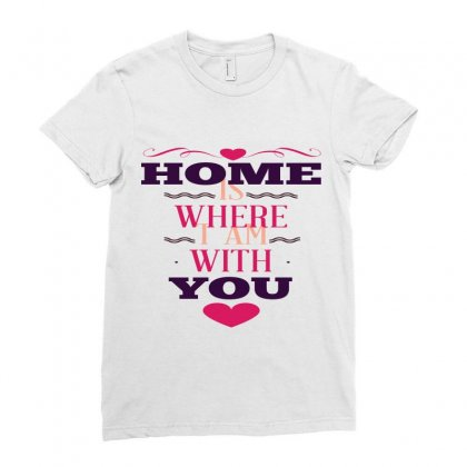 Home Is Where I Am With You Ladies Fitted T-shirt Designed By Perfect Designers