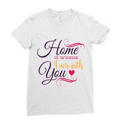 Home Is Where Im With You Ladies Fitted T-shirt Designed By Perfect Designers