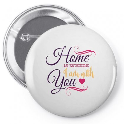 Home Is Where Im With You Pin-back Button Designed By Perfect Designers
