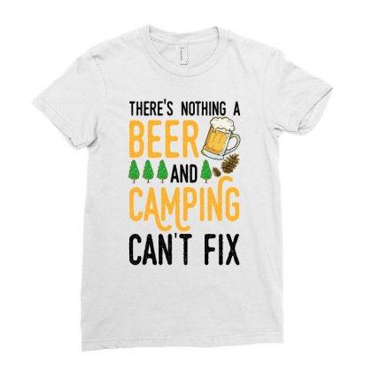 There's Nothing A Beer And Camping Can't Fix For Light Ladies Fitted T-shirt Designed By Sengul