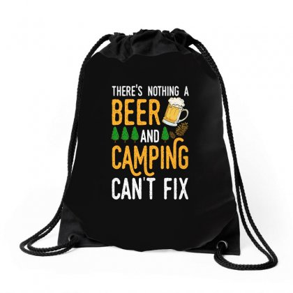 There's Nothing A Beer And Camping Can't Fix For Dark Drawstring Bags Designed By Sengul