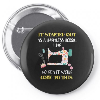 Sewing It Started Out As A Harmless Hobby Pin-back Button Designed By Omer Acar