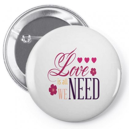 Love Is All We Need Pin-back Button Designed By Perfect Designers