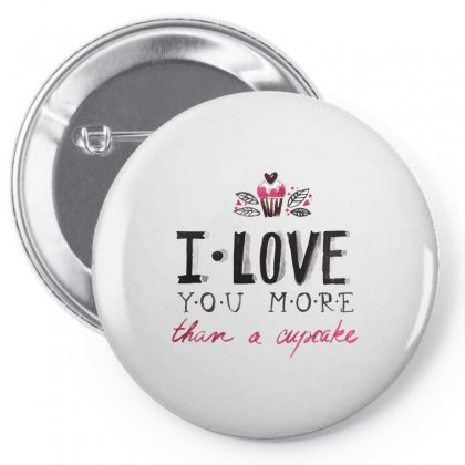 Love You More Than A Cupcake Pin-back Button Designed By Perfect Designers