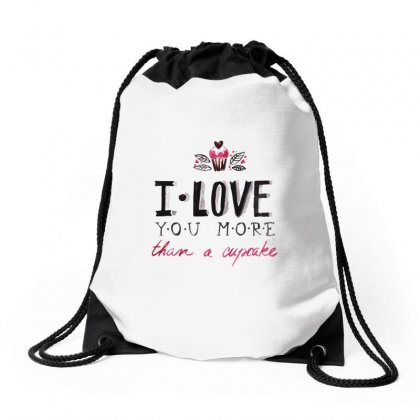 Love You More Than A Cupcake Drawstring Bags Designed By Perfect Designers