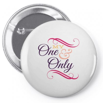 My One And Only Pin-back Button Designed By Perfect Designers