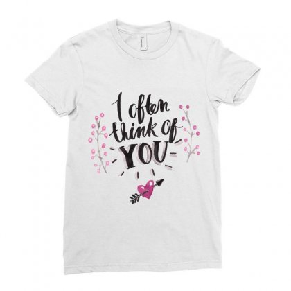 Often Think Of You Ladies Fitted T-shirt Designed By Perfect Designers