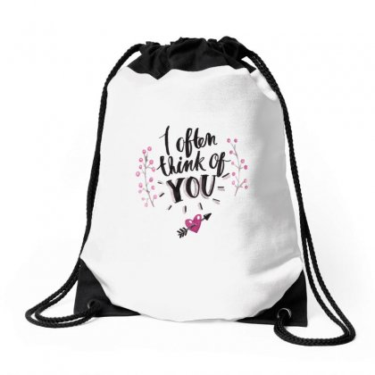 Often Think Of You Drawstring Bags Designed By Perfect Designers
