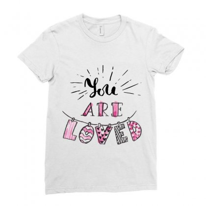 You Are Loved Ladies Fitted T-shirt Designed By Perfect Designers
