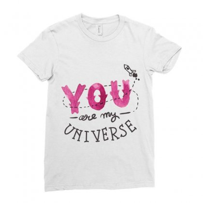 You Are My Universe Ladies Fitted T-shirt Designed By Perfect Designers