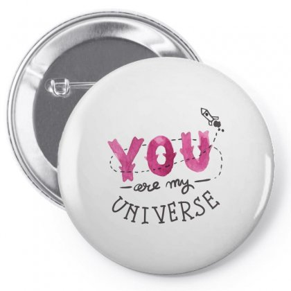 You Are My Universe Pin-back Button Designed By Perfect Designers