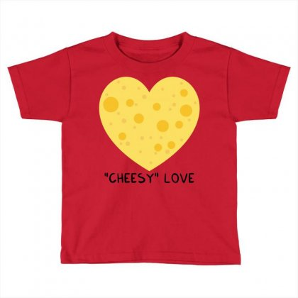 Cheesy Love Toddler T-shirt Designed By Arsyad