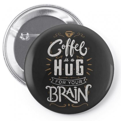 Coffee Is A Hug For The Brain Pin-back Button Designed By Arsyad