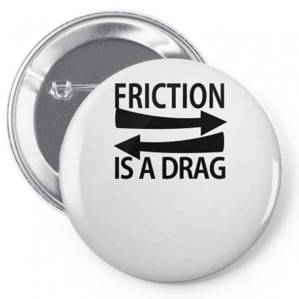 Friction Is A Drug Funny Pin-back Button Designed By Erryshop