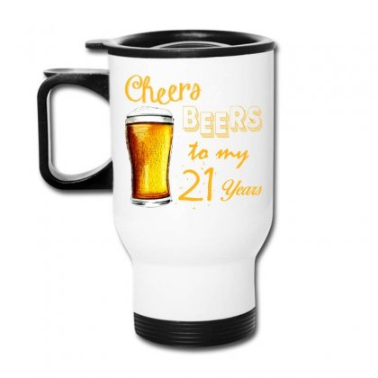 Cheers And Beers To  My 21 Years Travel Mug Designed By Teresabrador