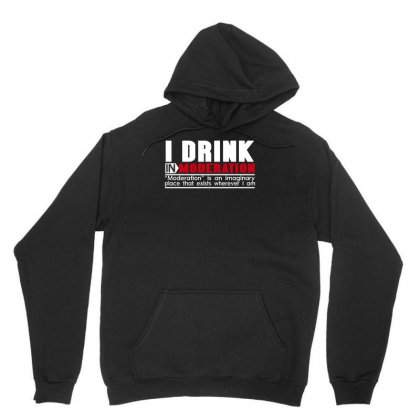 I Drink In Moderation Unisex Hoodie Designed By Erryshop
