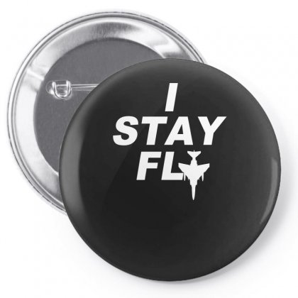 I Stay Fly T Shirt Swag Funny Pin-back Button Designed By Erryshop