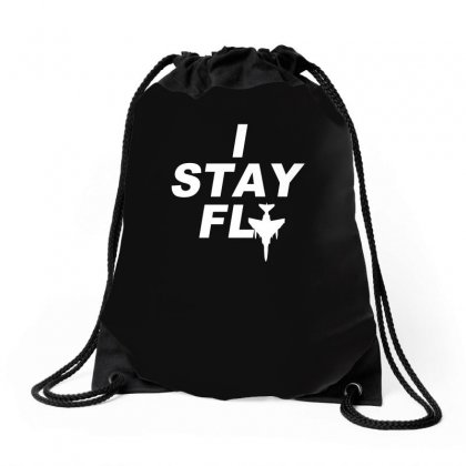 I Stay Fly T Shirt Swag Funny Drawstring Bags Designed By Erryshop