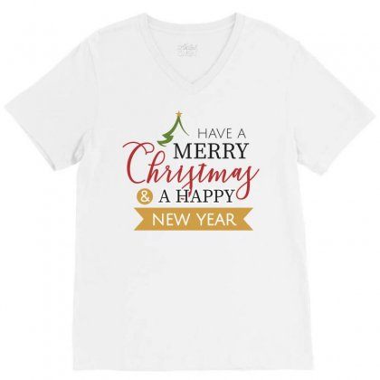 Have A Merry Christmas & A Happy New Year V-neck Tee Designed By Estore