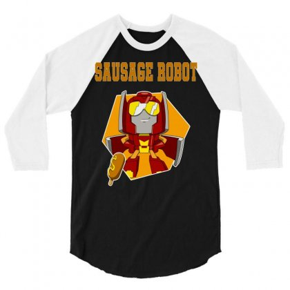 Sausage Robot 3/4 Sleeve Shirt Designed By Butterfly99