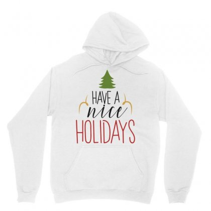 Have A Nice Holidays Unisex Hoodie Designed By Estore