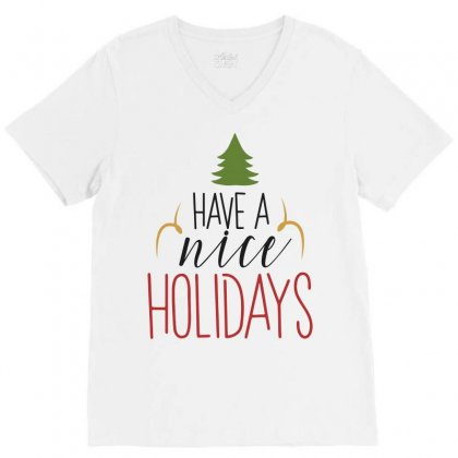 Have A Nice Holidays V-neck Tee Designed By Estore