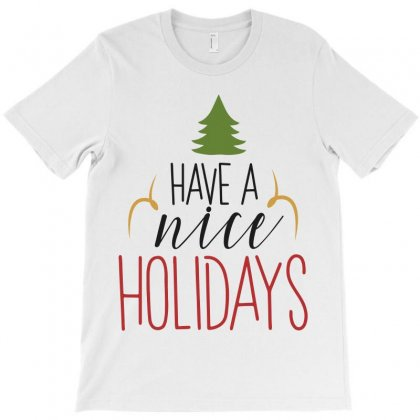 Have A Nice Holidays T-shirt Designed By Estore