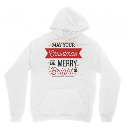 May Your Christmas Be Merry Bright Unisex Hoodie Designed By Estore