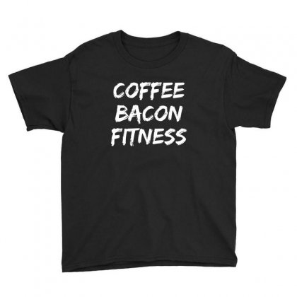 Coffee Bacon Fitness T Shirt Youth Tee Designed By Cuser2324