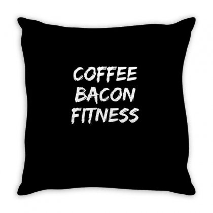 Coffee Bacon Fitness T Shirt Throw Pillow Designed By Cuser2324
