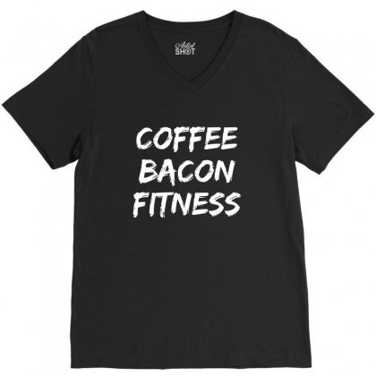 Coffee Bacon Fitness T Shirt V-neck Tee Designed By Cuser2324