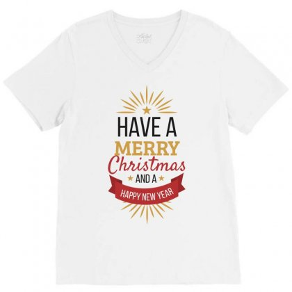 Have A Merry Christmas And A Happy New Year V-neck Tee Designed By Estore