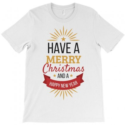 Have A Merry Christmas And A Happy New Year T-shirt Designed By Estore