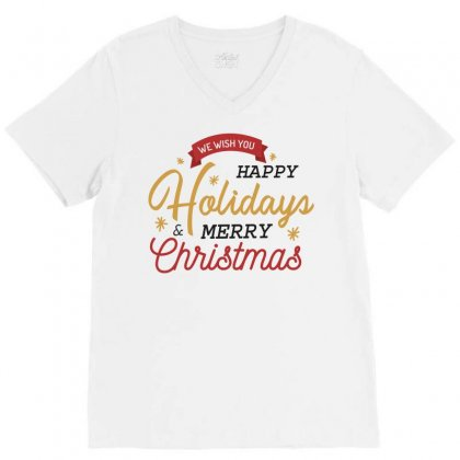 We Wish You Happy Holidays & Merry Christmas V-neck Tee Designed By Estore