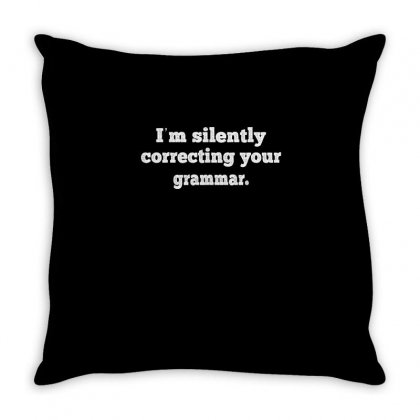 I'm Silently Correcting Your Grammar Throw Pillow Designed By Cuser2324