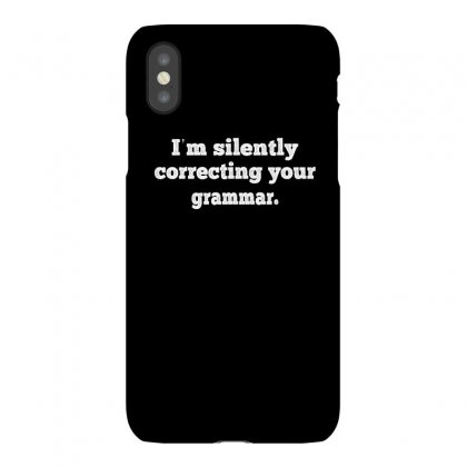 I'm Silently Correcting Your Grammar Iphonex Case Designed By Cuser2324