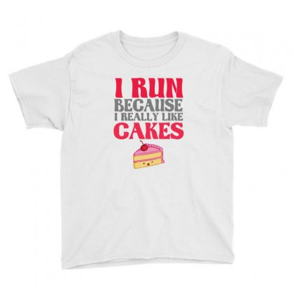 I Run Because I Really Like Cakes Youth Tee Designed By Cuser2324