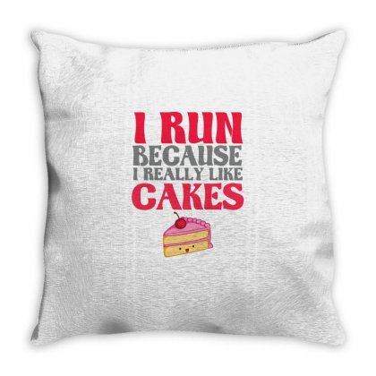 I Run Because I Really Like Cakes Throw Pillow Designed By Cuser2324